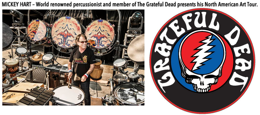 MICKEY HART – World renowned percussionist and member of The Grateful Dead presents his North American Art Tour.